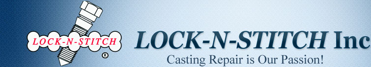 LOCK-N-STITCH, Inc. - CASTING Repair is Our Passion!